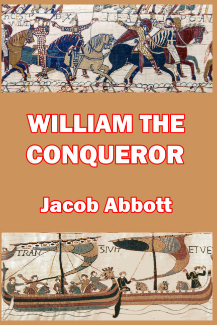 View William the Conqueror by Jacob Abbott