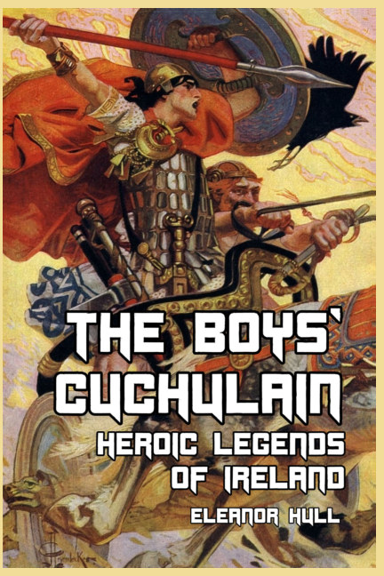 View The Boys' Cuchulain by Eleanor Hull