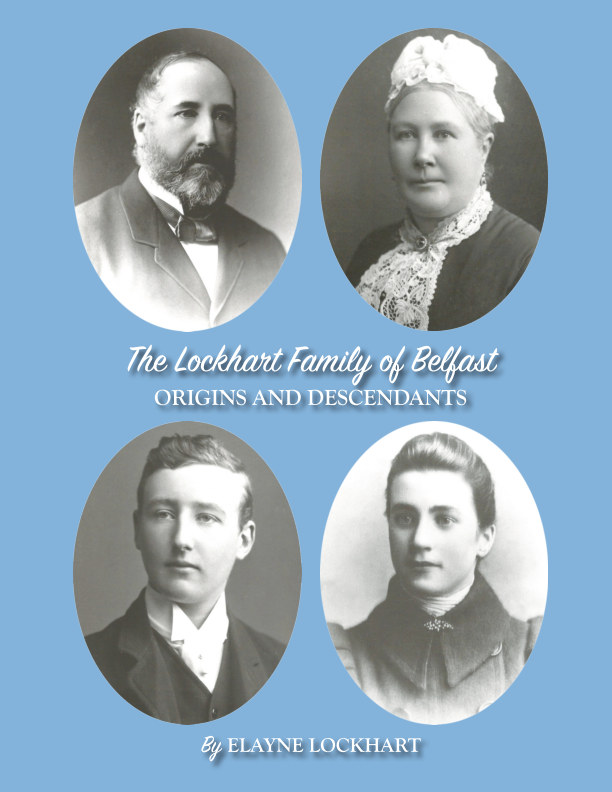View The Lockhart Family of Belfast Origins and Descendants by Elayne Lockhart