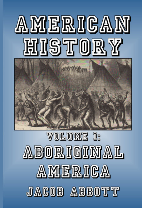 View Aboriginal America by Jacob Abbott
