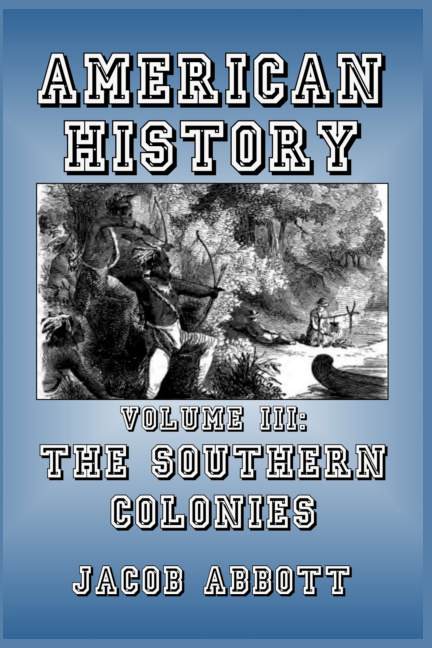 View The Southern Colonies by Jacob Abbott