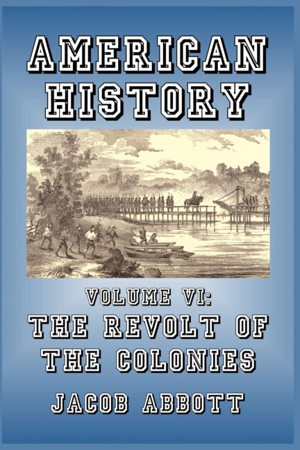 View The Revolt of the Colonies by Jacob Abbott