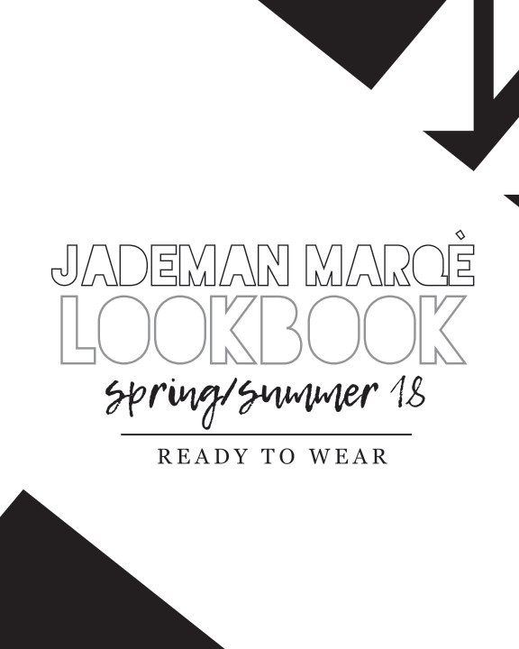 View Jademan Marqè: Spring/Summer '18 Lookbook by Jademan Baker