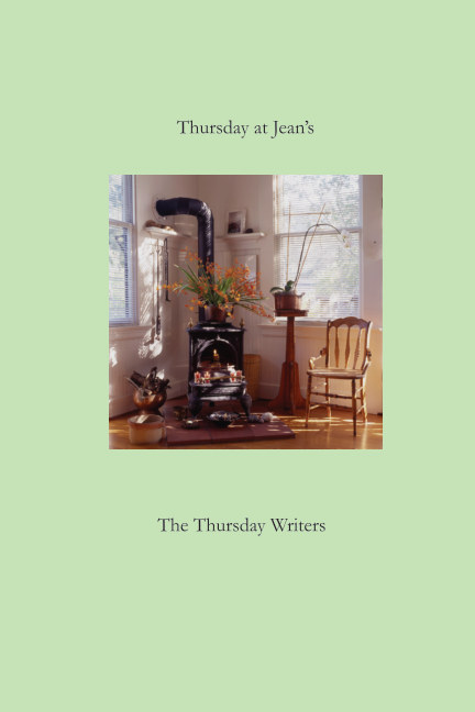 View Thursday at Jean's by The Thursday Writers