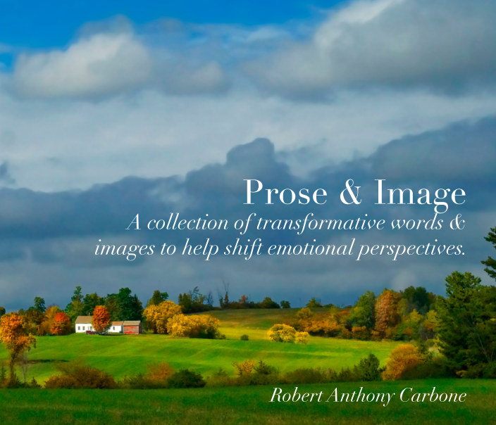 View Prose and Image by Robert Anthony Carbone