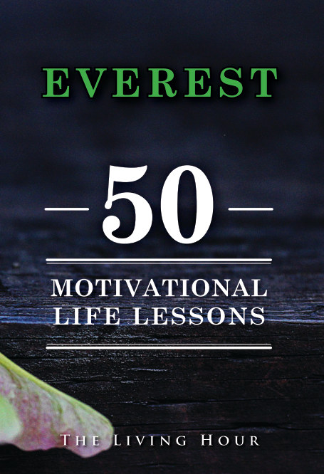 View Everest: 50 Motivational Life Lessons by The Living Hour