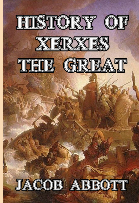 View History of Xerxes the Great by Jacob Abbott