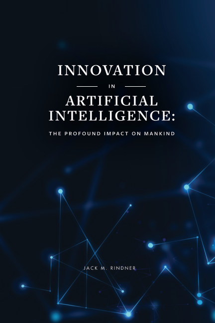 View Innovation in Artificial Intelligence: by Jack M. Rindner