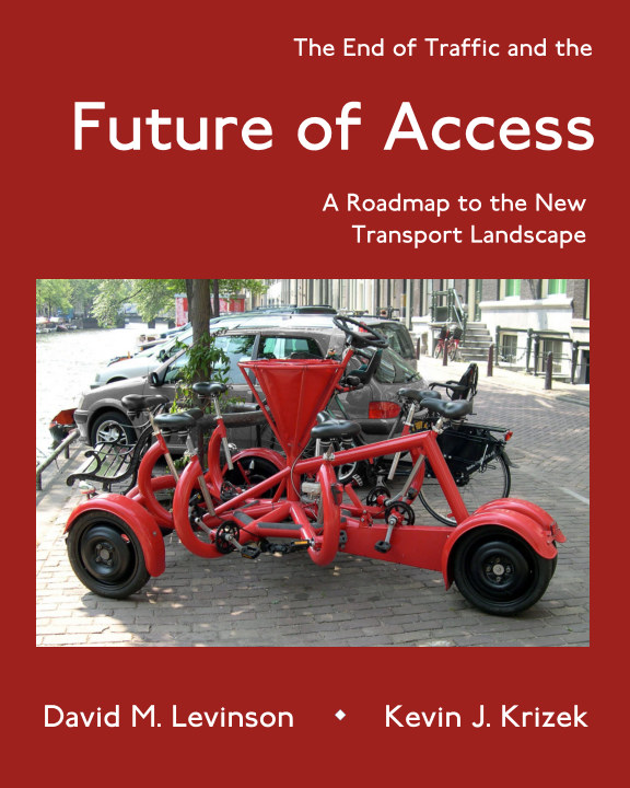 View The End of Traffic and the Future of Access by David M. Levinson