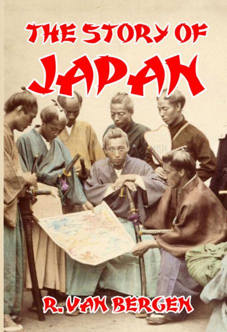 View The Story of Japan by R. Van Bergen
