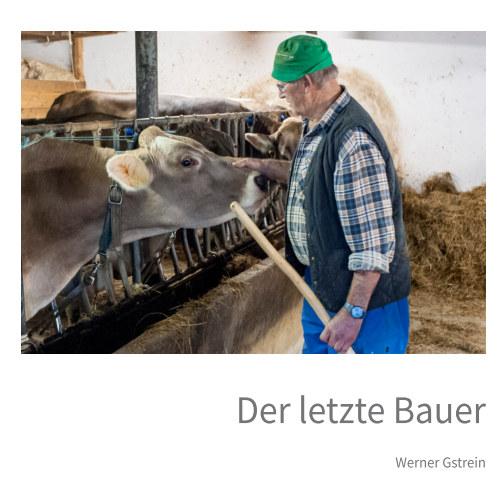 Der letzte Bauer nach Werner Gstrein anzeigen