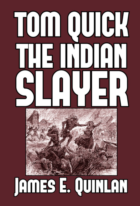 View Tom Quick the Indian Slayer by James E. Quinlan