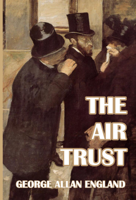 View The Air Trust by George Allan England