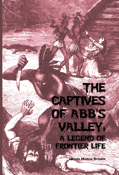 View The Captives of Abb's Valley by James Moore Brown