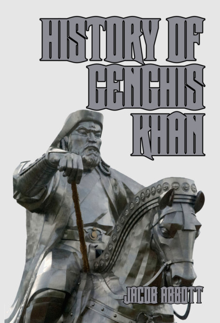 View History of Genghis Khan by Jacob Abbott