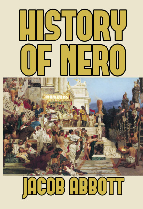 View History of Nero by Jacob Abbott