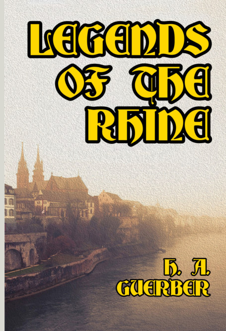 View Legends of the Rhine by H. A. Guerber