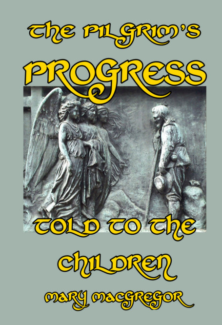 View The Pilgrim's Progress Told to the Children by Mary MacGregor