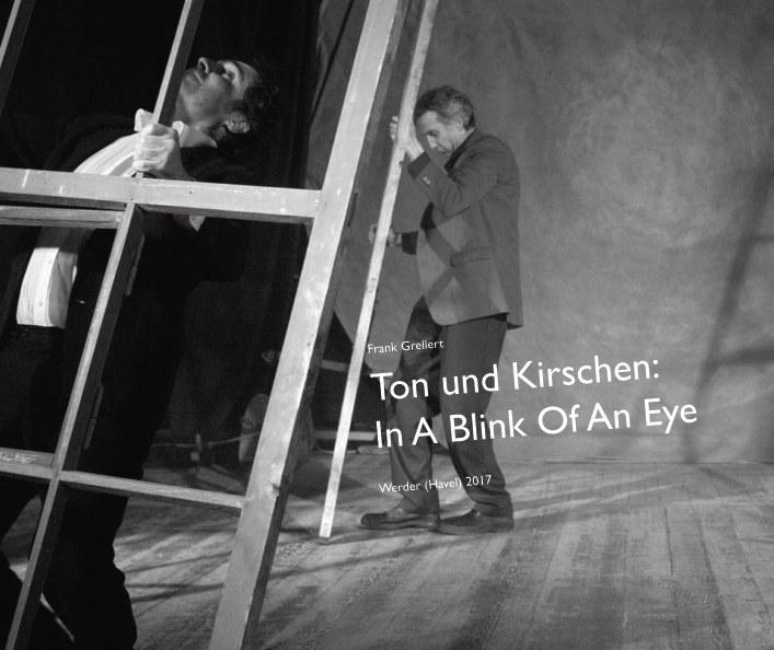 Ver Ton und Kirschen: In A Blink Of An Eye por Frank Grellert