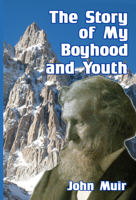 View The Story of My Boyhood and Youth by John Muir