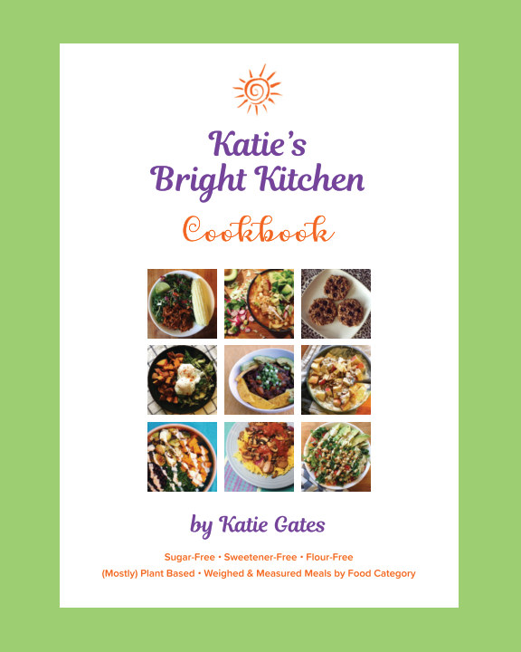 Visualizza Katie's Bright Kitchen Cookbook (Softcover) di Katie Gates
