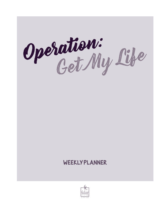 View Operation: Get My Life Weekly Planner by Lauren Rascoe