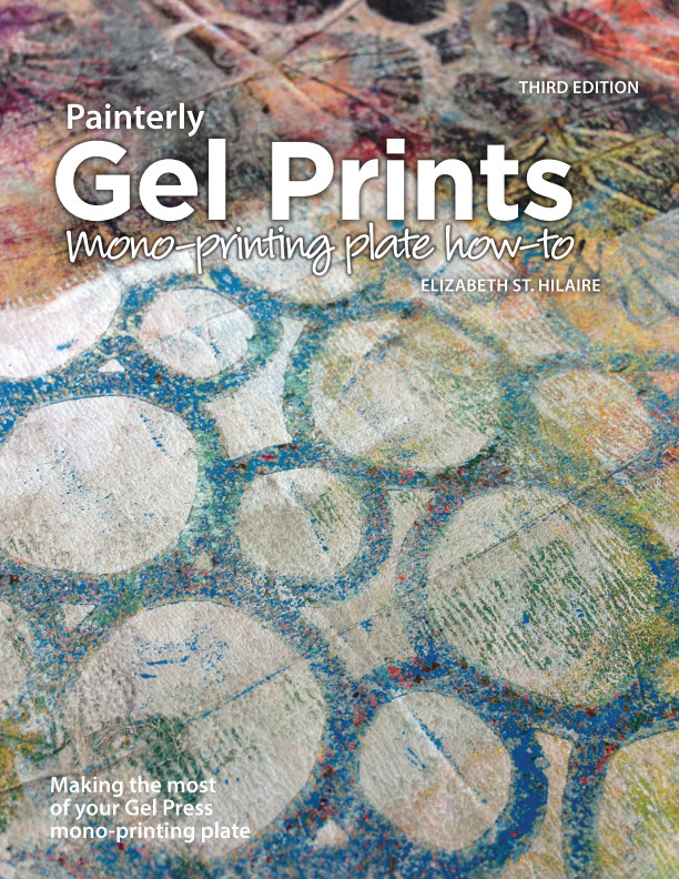 View Painterly Gel Prints - Third Edition by Elizabeth St. Hilaire
