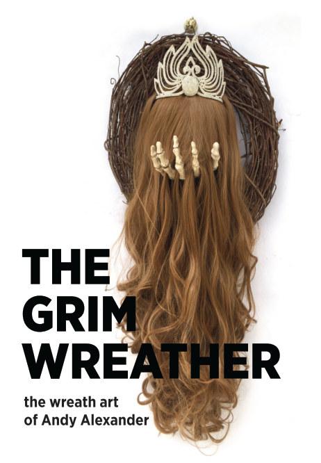 Ver The Grim Wreather por Andy Alexander