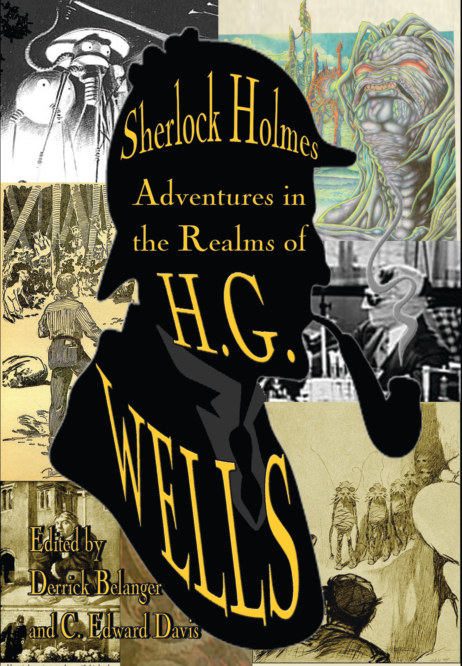 View Sherlock Holmes: Adventures in the Realms of H.G. Wells by Derrick Belanger