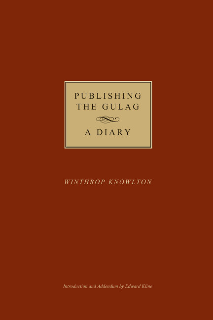 View Publishing the Gulag - A Diary by Winthrop Knowlton