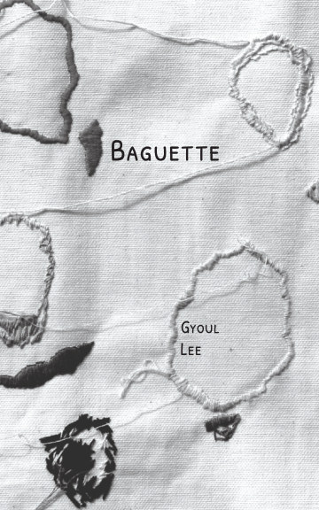 View Baguette(바게뜨) by Gyoul Lee