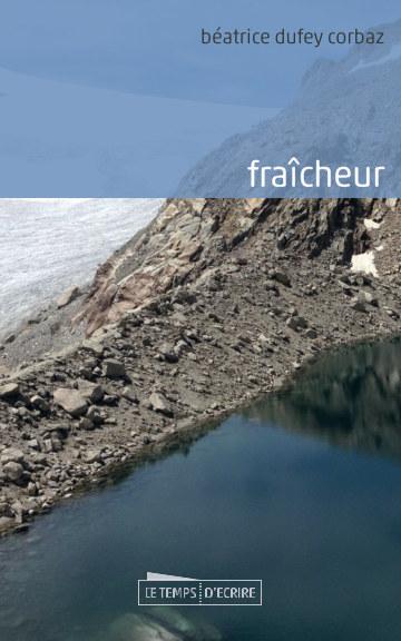 Bekijk Fraîcheur op Béatrice Dufey Corbaz