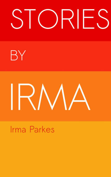 View Stories by Irma by Irma Parkes