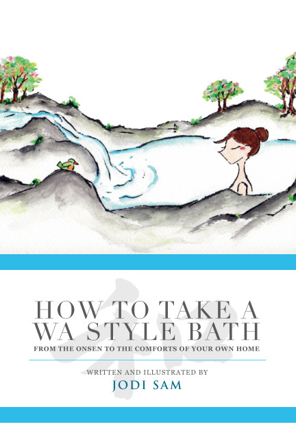 View How to Take a Wa Style Bath - from the Onsen to the Comforts of Your Own Home - by Jodi Sam