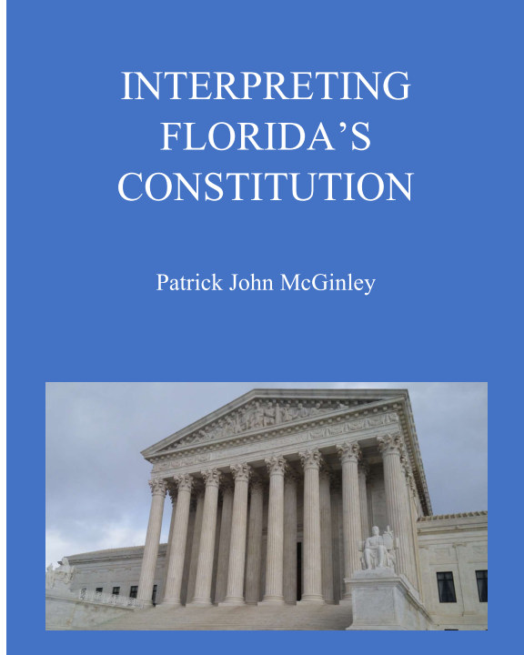 View Interpreting Florida's Constitution by Patrick John McGinley