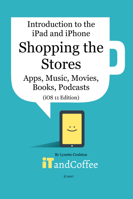 Bekijk Shopping the App Store (and other Stores) on the iPad and iPhone (iOS 11 Edition) op Lynette Coulston