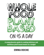 Whole Food Plant Based On $5 A Day book cover