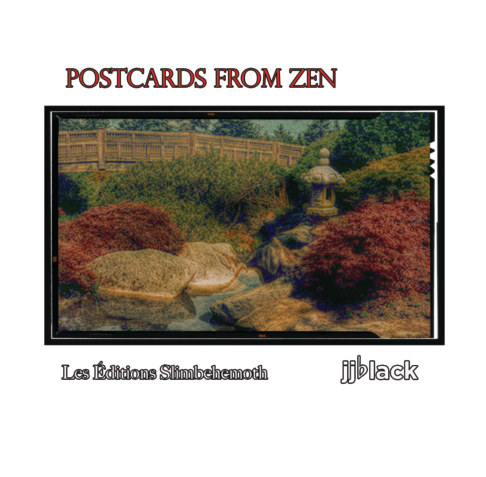 View Postcards From Zen by jjblack