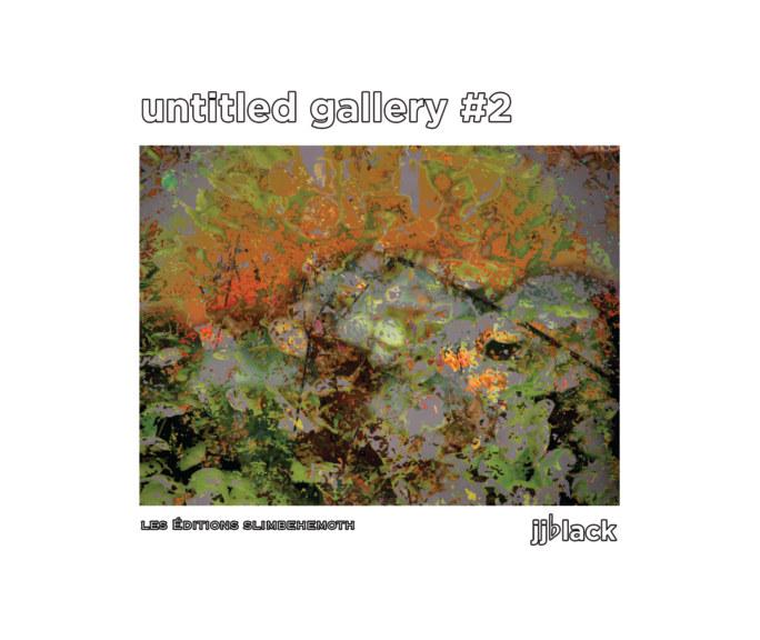 View Untitled Gallery #2 by jjblack
