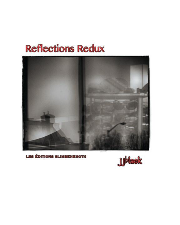 View Reflections Redux by jjblack