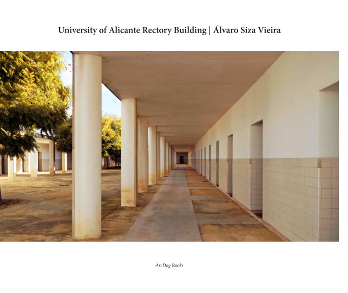 View University of Alicante Rectory Building | Álvaro Siza Vieira by ArcDog
