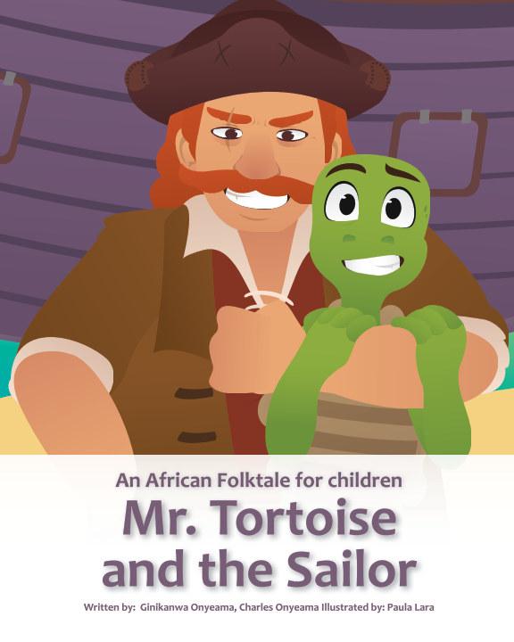 View Mr. Tortoise and the Sailor (Mazi Mbe, Onye Okwo Ugbo) by Ginika Onyeama Charles Onyeama