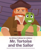 Mr. Tortoise and the Sailor (Mazi Mbe, Onye Okwo Ugbo) - Children photo book