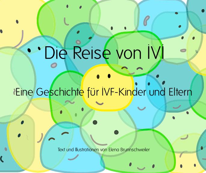 View Die Reise von IVI (Softcover) by Elena Brunnschweiler