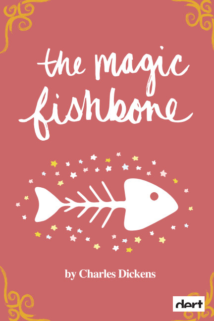 View The Magic Fishbone by Charles Dickens