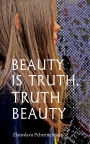 Beauty is Truth, Truth Beauty book cover