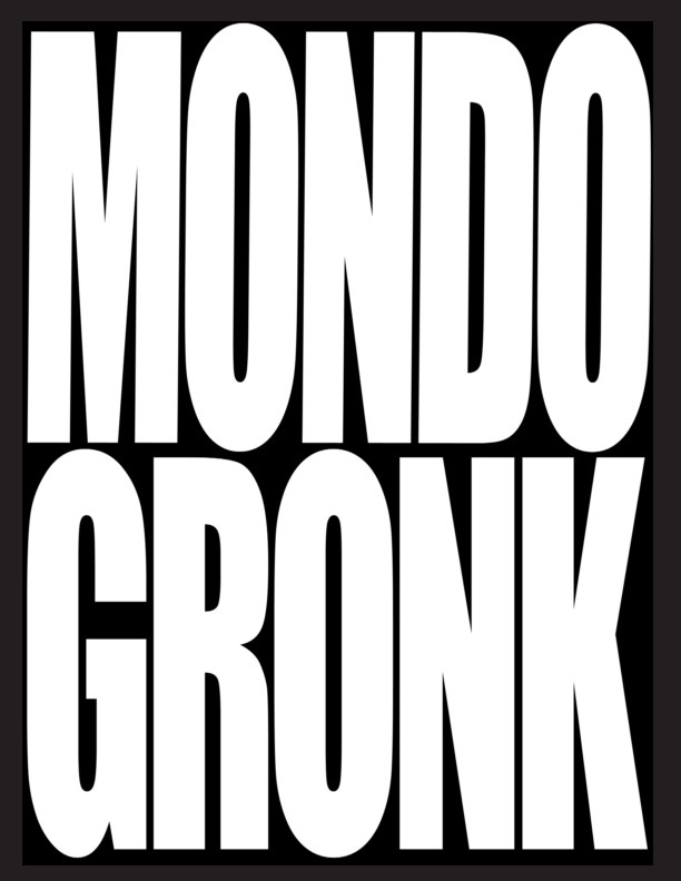 View Mondo Gronk by Gronk Nicandro
