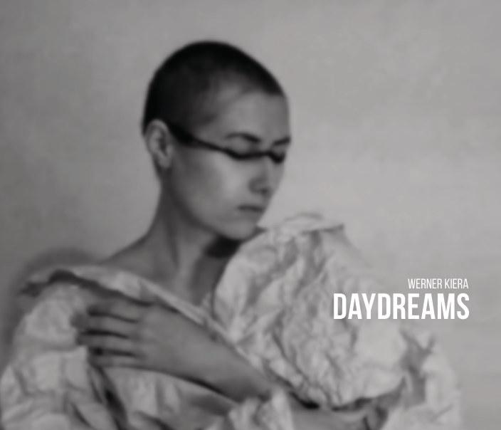 Daydreams nach Werner Kiera anzeigen