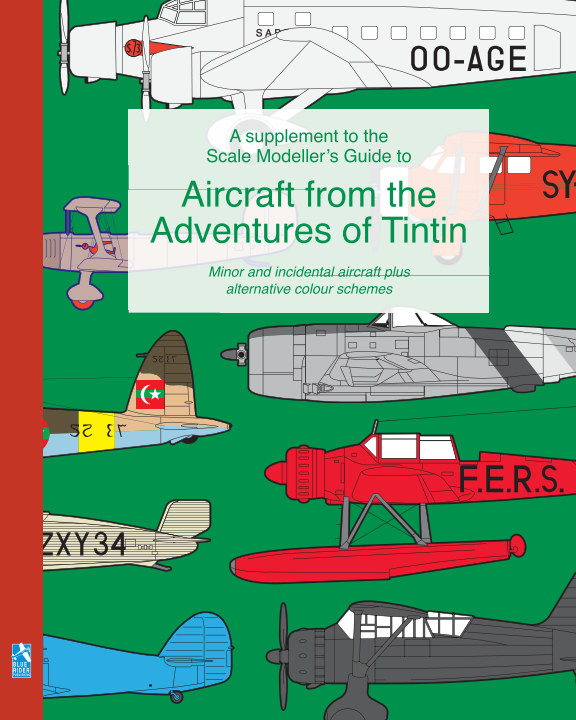 View A supplement to the Scale Modeller's Guide to Aircraft from the Adventures of Tintin by Richard Humberstone
