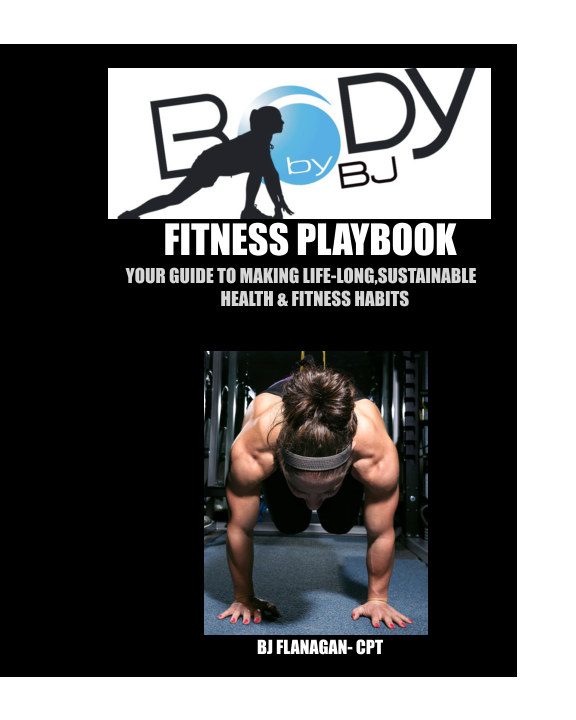 View Body By BJ Fitness Playbook by BJ Flanagan
